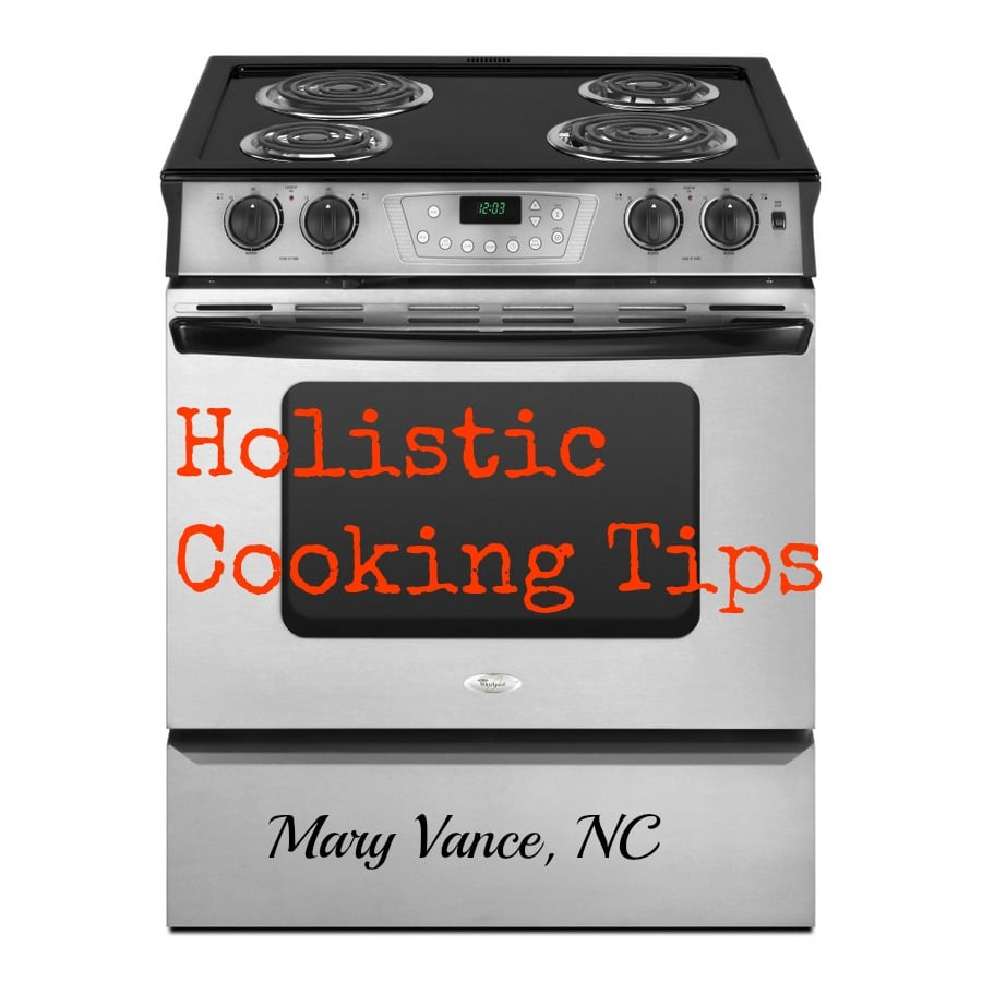 Seven Holistic Cooking Tips