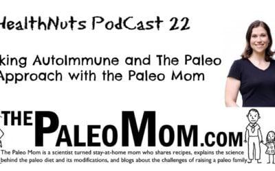 PodCast 22: Talking AutoImmune Paleo with the Paleo Mom