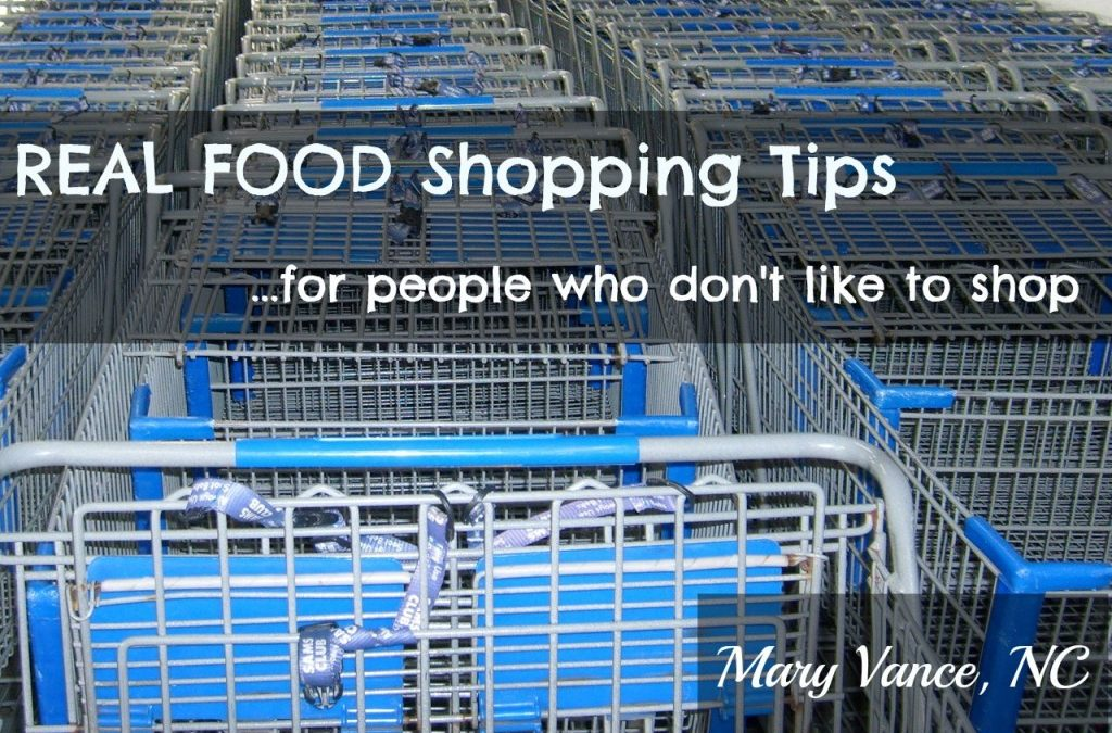 Demystifying Food Shopping: Tips to Help You Become a Savvy Real Food Shopper