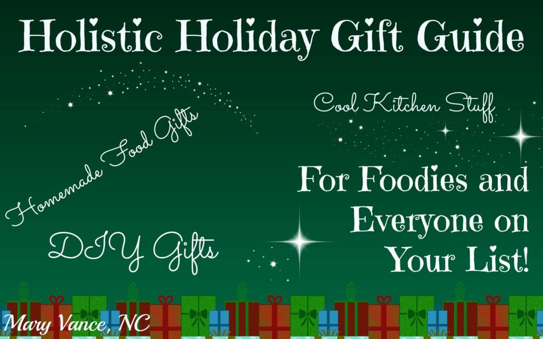 Holistic Holiday Gift Guide for Foodies & Everyone on Your List