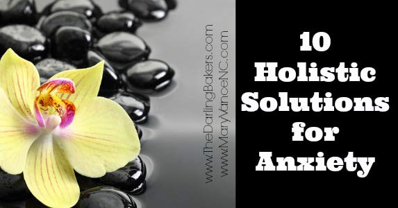 Ten Holistic Solutions for Anxiety