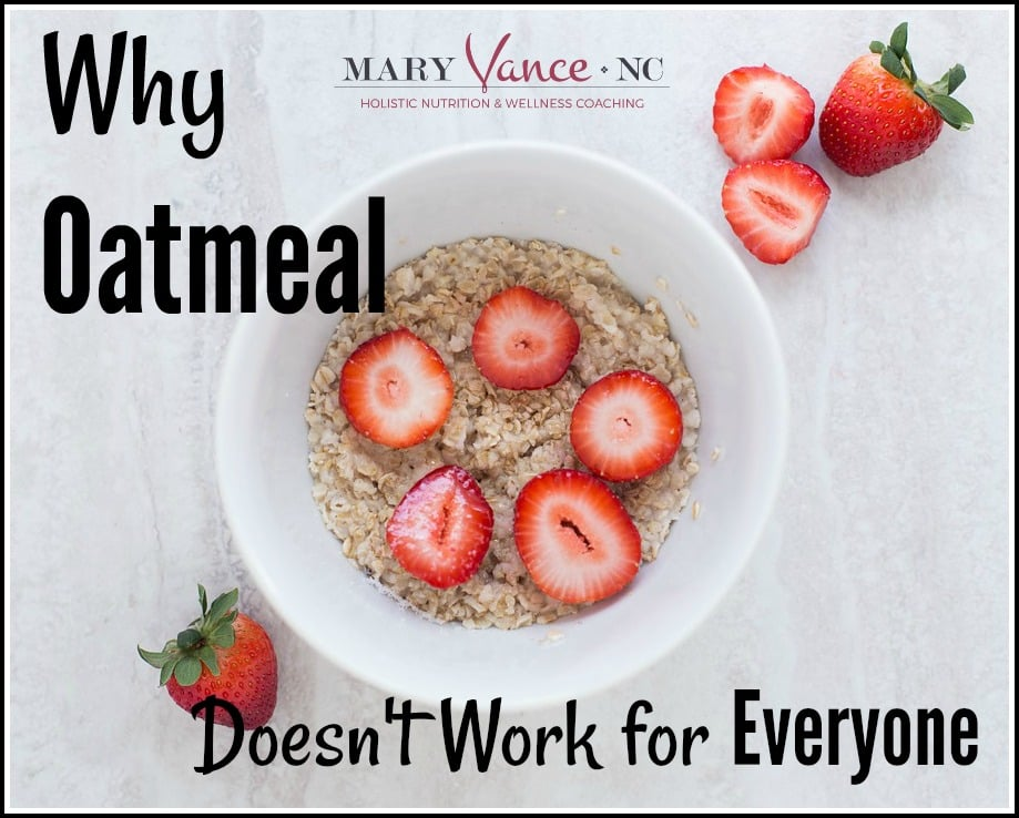 Why Oatmeal Doesn T Work For Everyone Mary Vance Nc