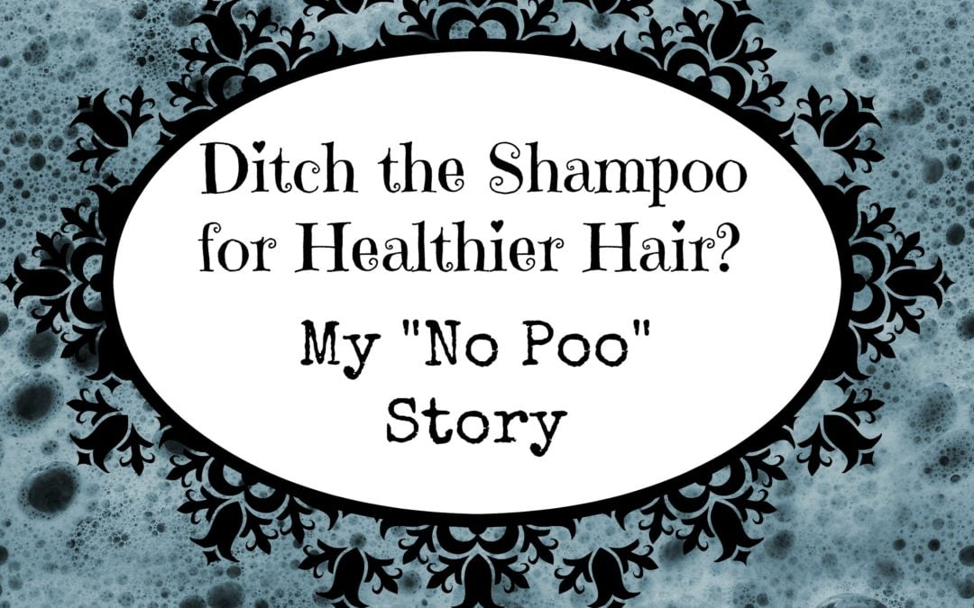 "Ditch the Shampoo? My ""No Poo"" Experience"
