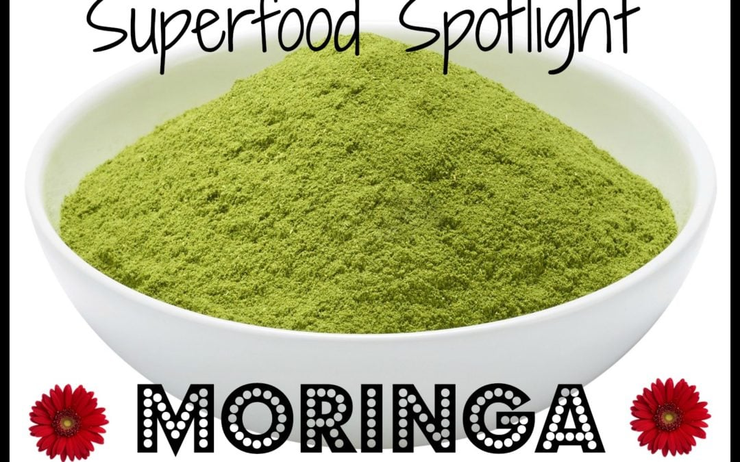 Moringa: The Superfood You Need!