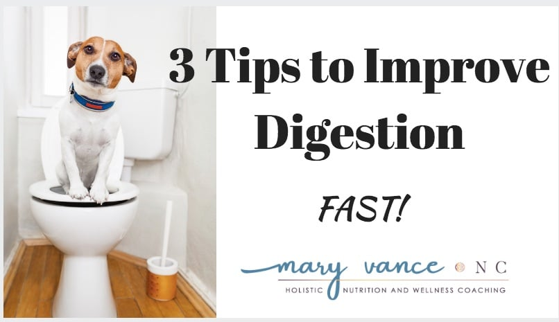 Three Tips to Improve Digestion Fast