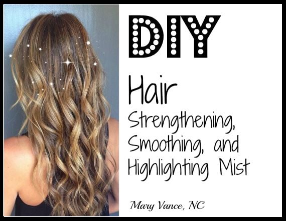 Homemade Highlighting & Strengthening Hair Mist
