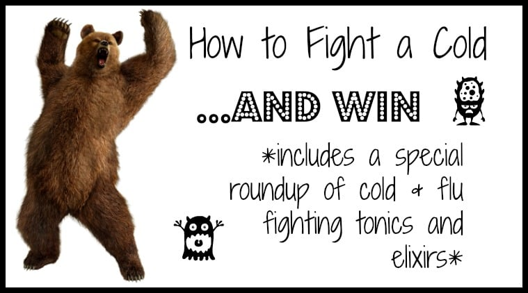 How to Fight a Cold & Win