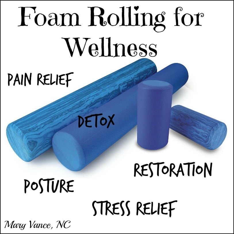Foam Rolling for Wellness--Mary Vance, NC