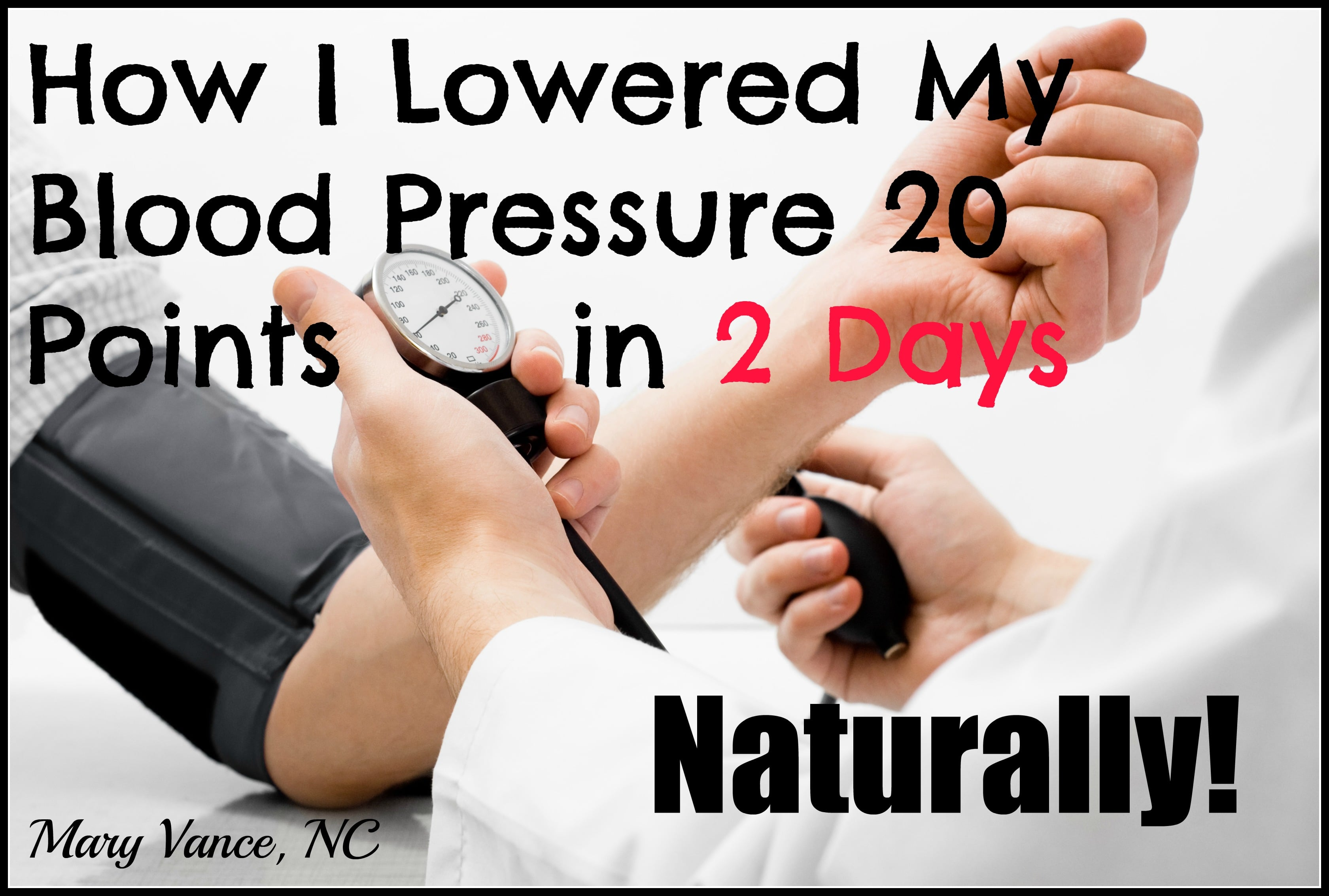 How I Lowered My Blood Pressure 20 Points in 2 Days Naturally