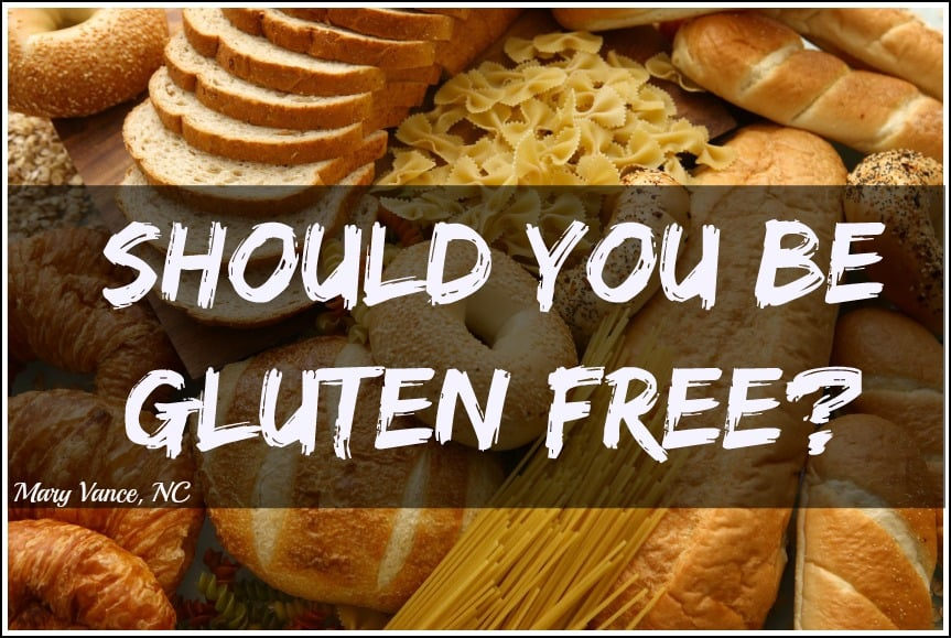 Should You be Gluten Free?--Mary Vance, NC