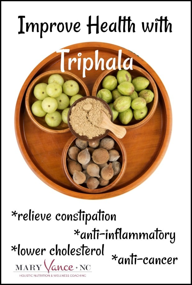 Benefits of Triphala--Mary Vance, NC