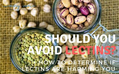Should You Avoid Lectins for Better Health? (Plus: How to Determine if Lectins are Harming You)