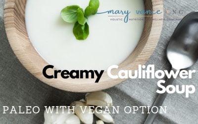 Creamy Cauliflower Soup (Paleo with Vegan Option)