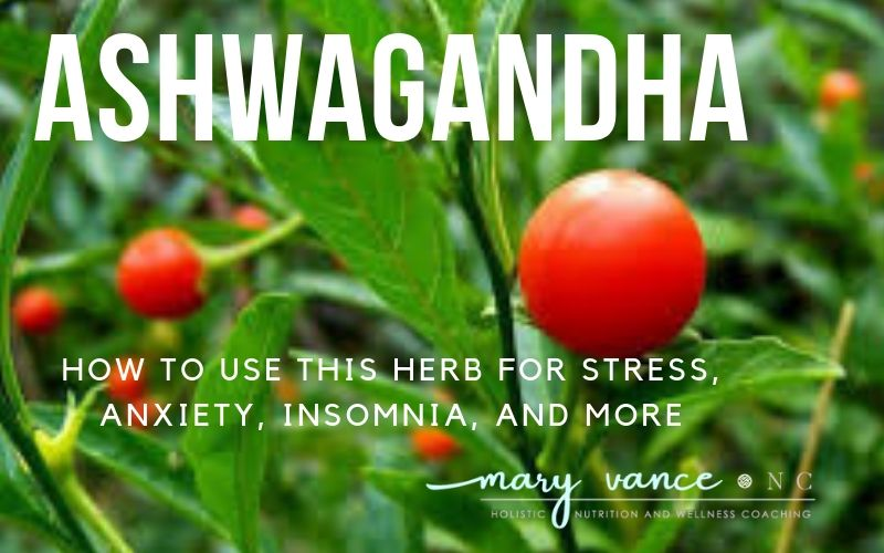 Ashwagandha: Benefits & How to Use