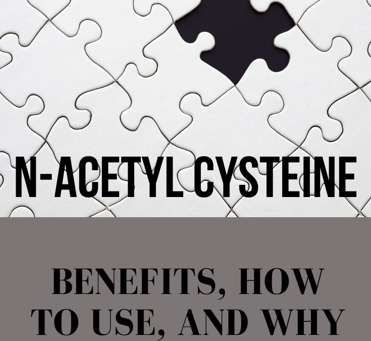 N-Acetyl Cysteine: The Amino Acid That Could