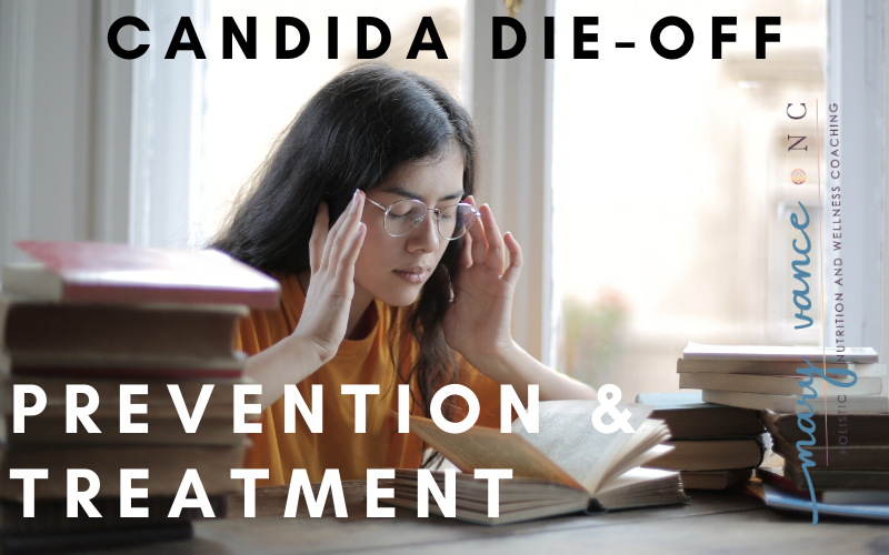 Candida Die-Off: Symptoms, Treatment, and Prevention