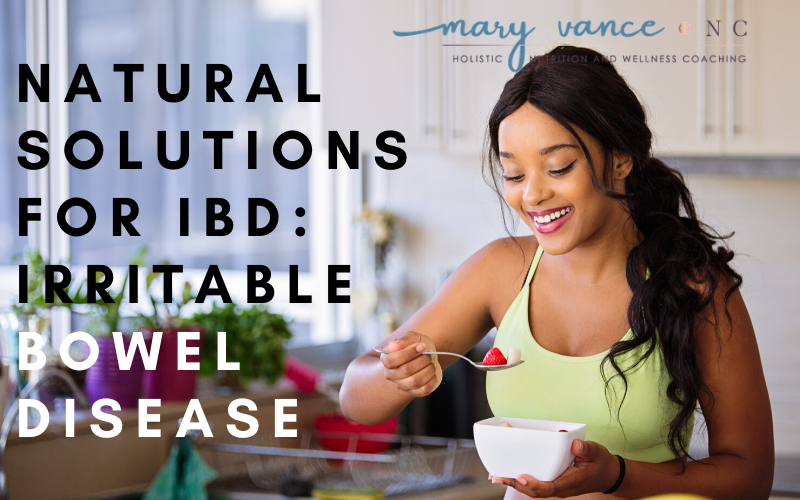 Natural Solutions for Irritable Bowel Disease (IBD)