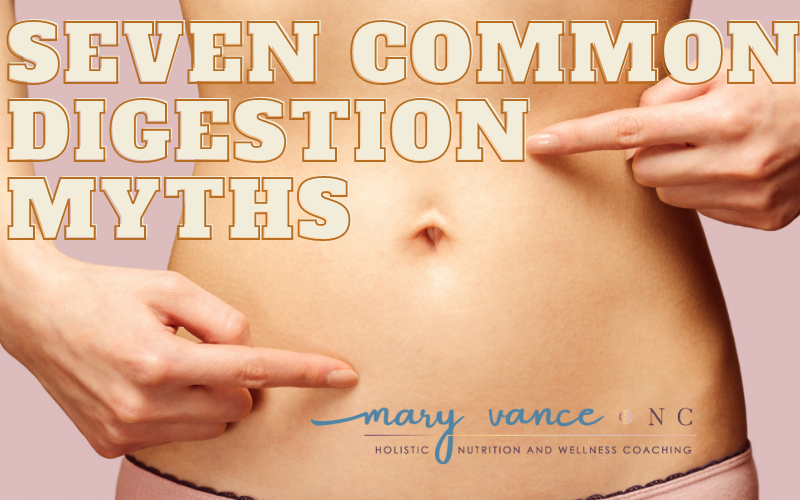 Seven Common Digestion Myths