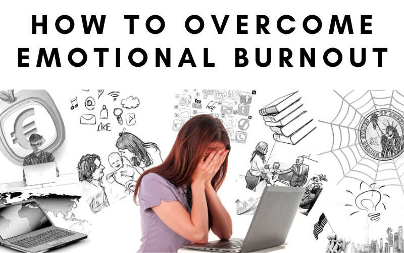 How to Overcome Emotional Burnout